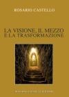 03 La Visione, il Mezzo e la Trasformazione