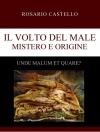 06 Il Volto del Male - Mistero e Origine