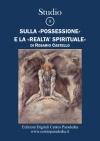 """Studio 8 Sulla """"possessione"""" e la """"realtà spirituale"""""""